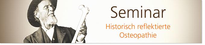 Seminar - Historisch reflektierte Osteopathie