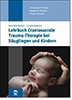 Lehrbuch craniosacrale Trauma-Therapie bei Saeuglingen und Kindern